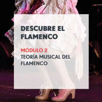 Descubre el Flamenco - Módulo 2